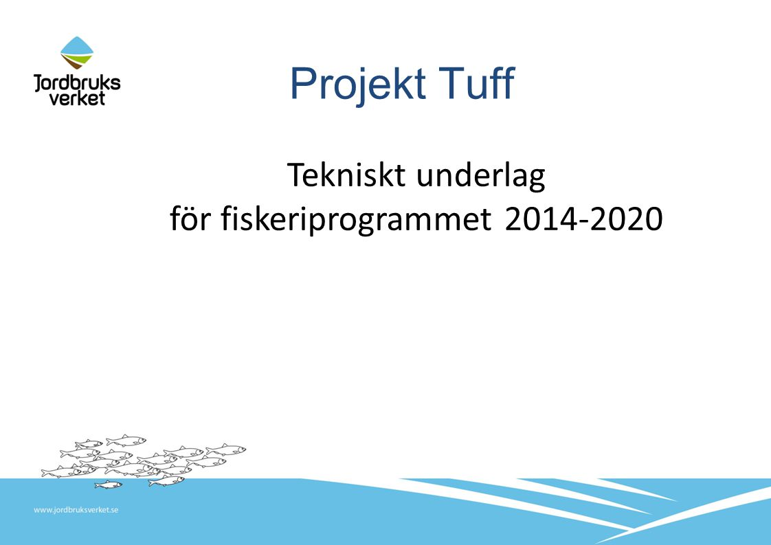Projekt Tuff Tekniskt underlag för fiskeriprogrammet 2014-2020