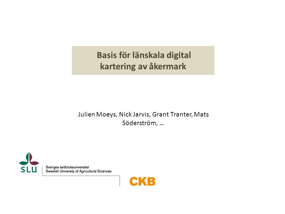 [1] Basis för länskala digital kartering av åkermark Julien Moeys, Nick Jarvis, Grant Tranter, Mats Söderström, …