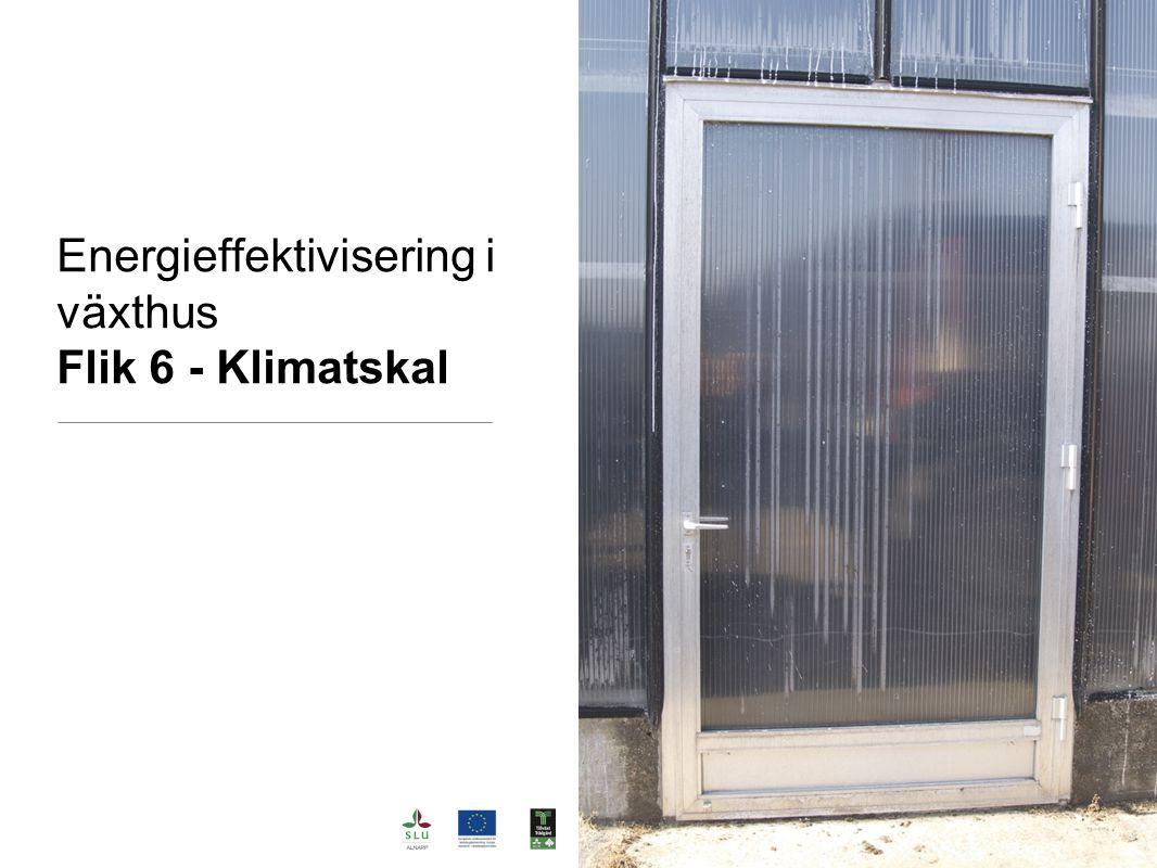 Energieffektivisering i växthus Flik 6 - Klimatskal