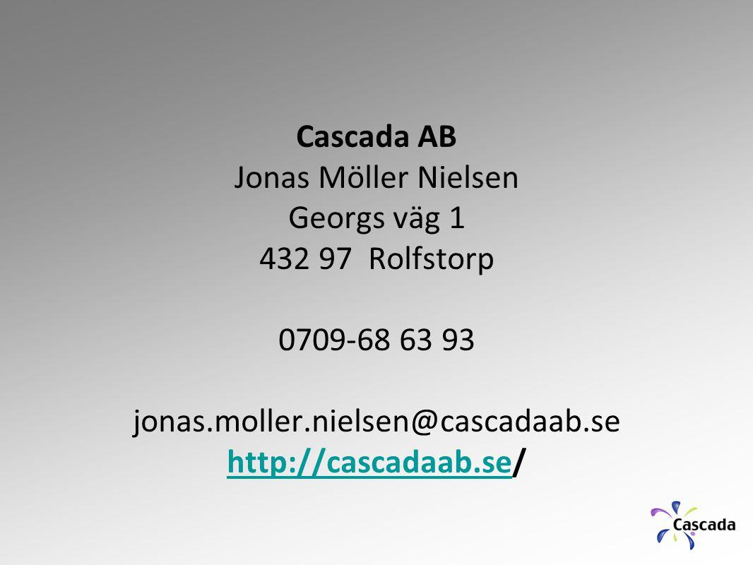 Cascada AB Jonas Möller Nielsen Georgs väg 1 432 97 Rolfstorp 0709-68 63 93 jonas.moller.nielsen@cascadaab.se http://cascadaab.se/ http://cascadaab.se