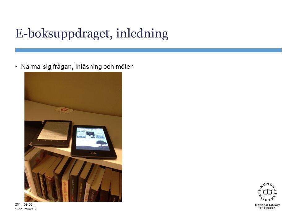 Sidnummer E-boksuppdraget, inledning Workshop 1, Fokuskarta Vad vi tidigt kan ringa in från första Workshopens frågor handlar om Styrning Innehåll Metadata & systemarkitektur Juridik Slutanvändare Kommunikation 2014-09-06 6