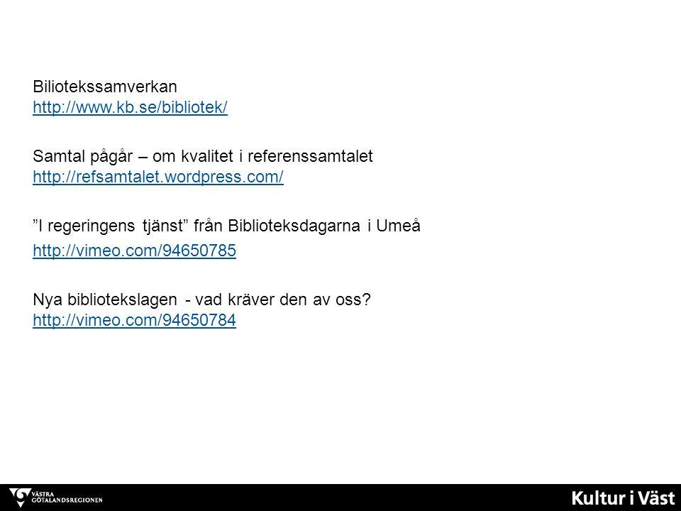 Biliotekssamverkan http://www.kb.se/bibliotek/ http://www.kb.se/bibliotek/ Samtal pågår – om kvalitet i referenssamtalet http://refsamtalet.wordpress.