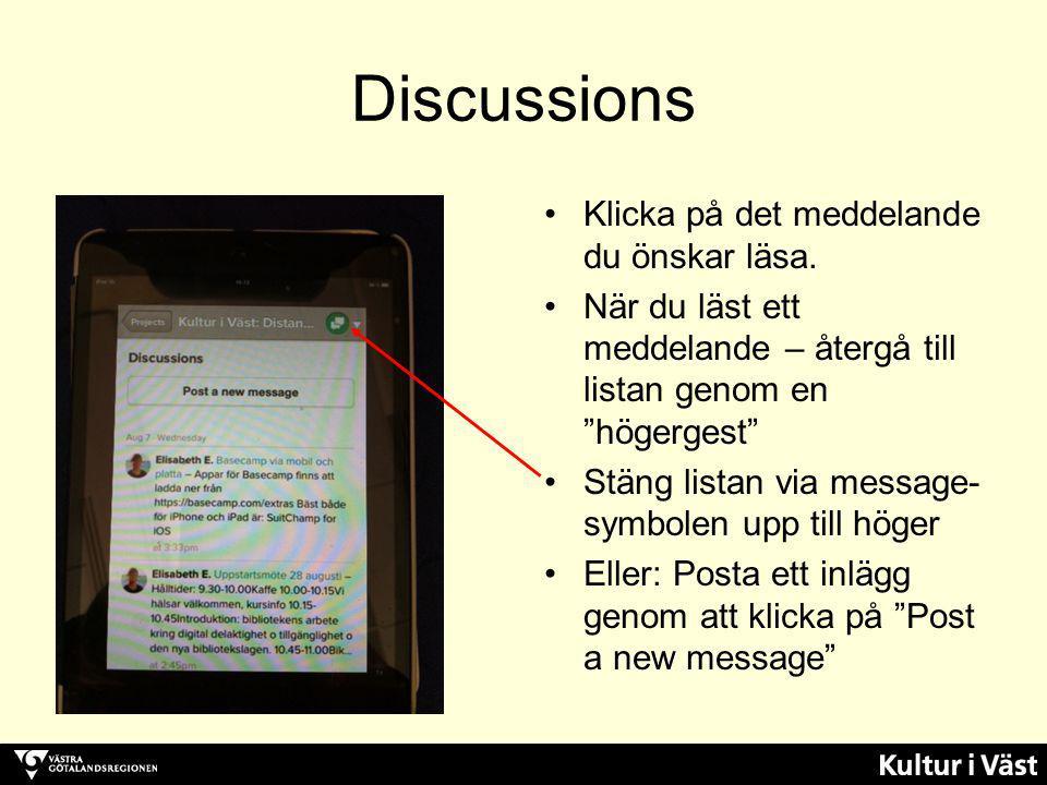 """Discussions Klicka på det meddelande du önskar läsa. När du läst ett meddelande – återgå till listan genom en """"högergest"""" Stäng listan via message- sy"""