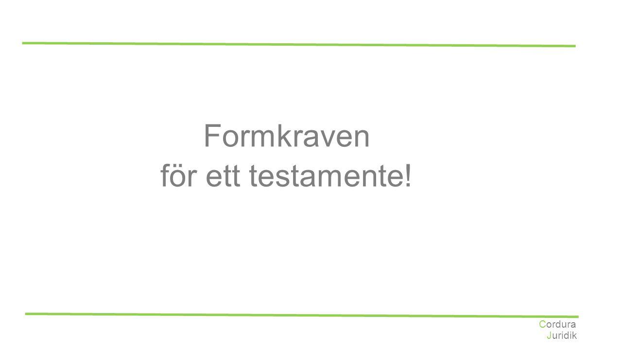 Juridik Cordura Formkraven för ett testamente!