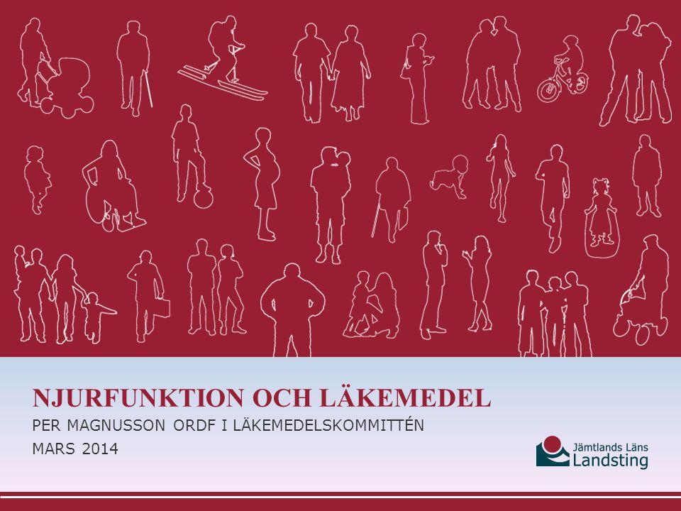 NJURFUNKTION OCH LÄKEMEDEL PER MAGNUSSON ORDF I LÄKEMEDELSKOMMITTÉN MARS 2014