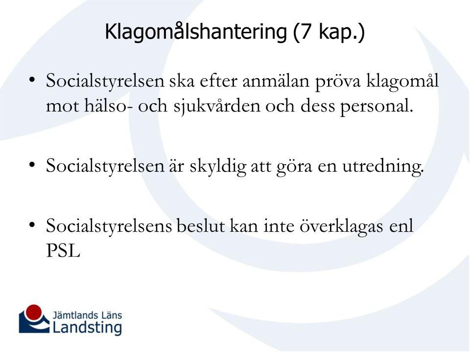 Klagomålshantering (7 kap.) Socialstyrelsen ska efter anmälan pröva klagomål mot hälso- och sjukvården och dess personal. Socialstyrelsen är skyldig a