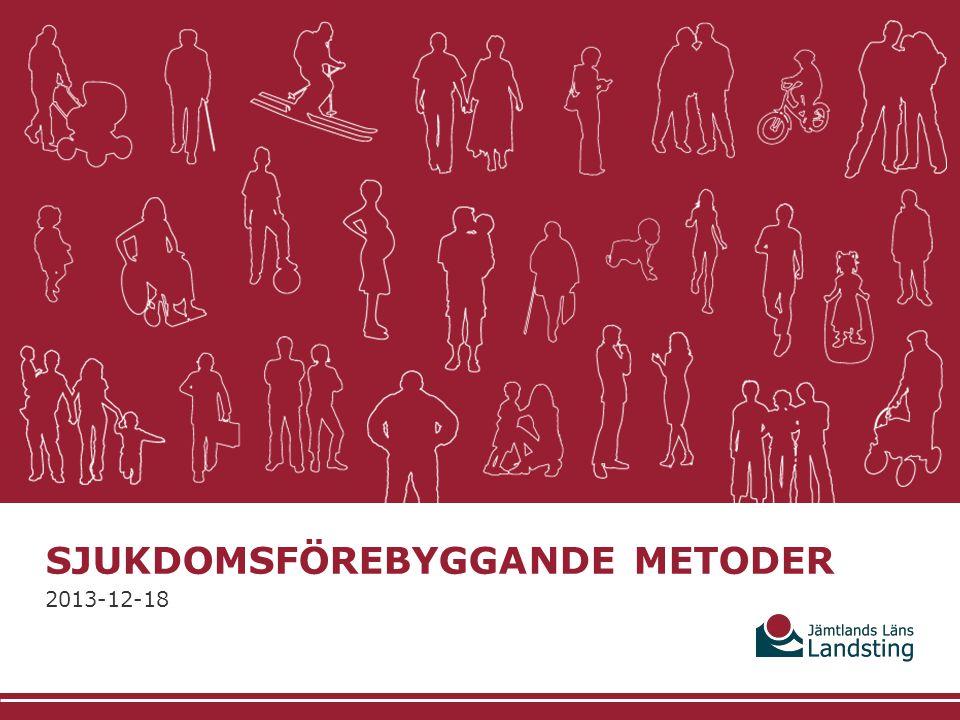 SJUKDOMSFÖREBYGGANDE METODER 2013-12-18