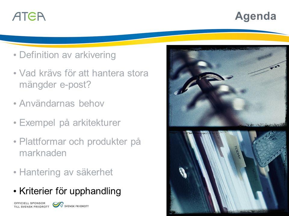 Agenda Definition av arkivering Vad krävs för att hantera stora mängder e-post? Användarnas behov Exempel på arkitekturer Plattformar och produkter på