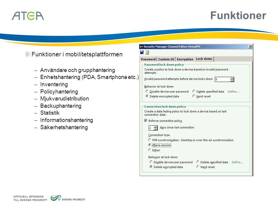 Funktioner Funktioner i mobilitetsplattformen – Användare och grupphantering – Enhetshantering (PDA, Smartphone etc.) – Inventering – Policyhantering