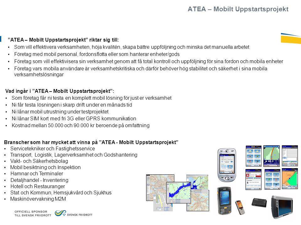 """ATEA – Mobilt Uppstartsprojekt """"ATEA – Mobilt Uppstartsprojekt"""" riktar sig till: Som vill effektivera verksamheten, höja kvalitén, skapa bättre uppföl"""