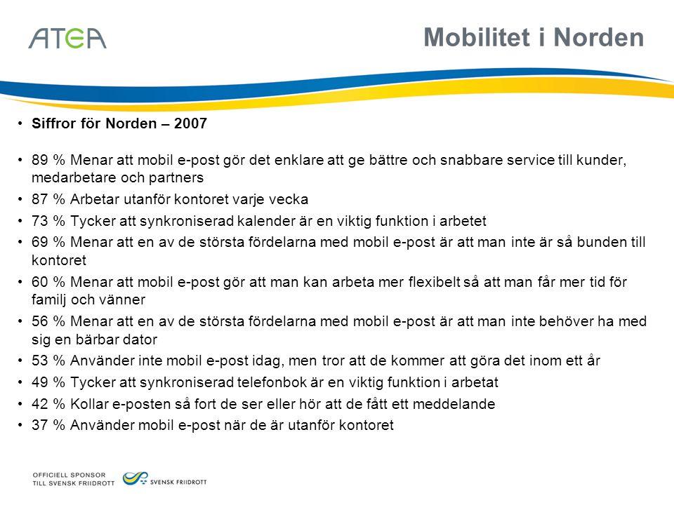 Mobilitet i Norden Siffror för Norden – 2007 89 % Menar att mobil e-post gör det enklare att ge bättre och snabbare service till kunder, medarbetare o
