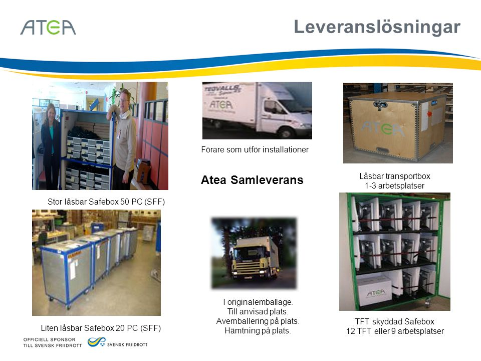 Stor låsbar Safebox 50 PC (SFF) Liten låsbar Safebox 20 PC (SFF) TFT skyddad Safebox 12 TFT eller 9 arbetsplatser Låsbar transportbox 1-3 arbetsplatse