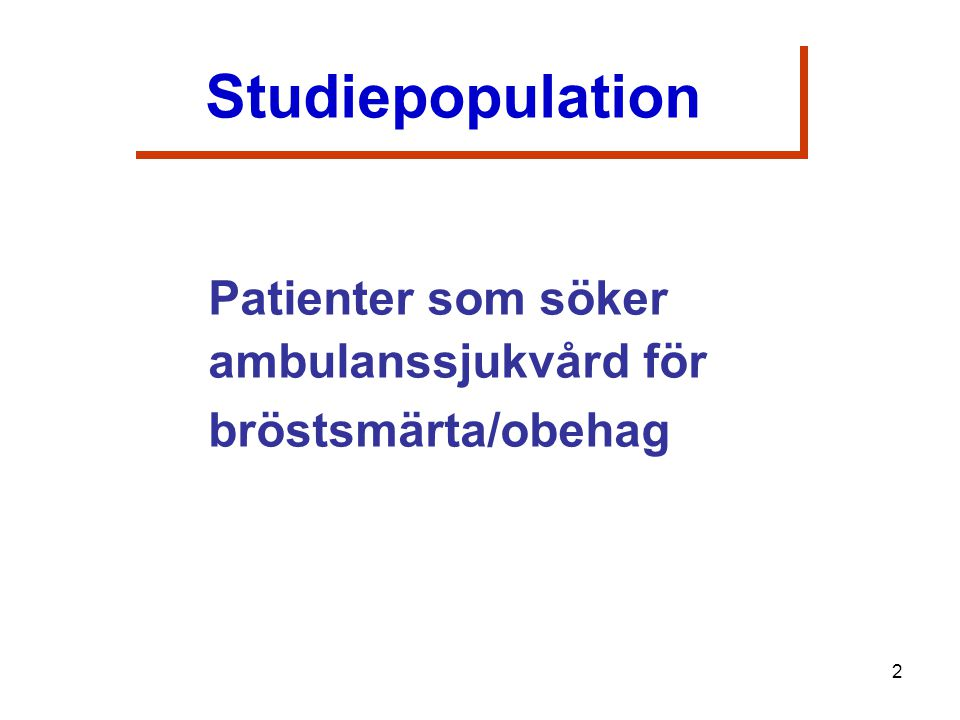 Patienter som söker ambulanssjukvård för bröstsmärta/obehag Studiepopulation 2