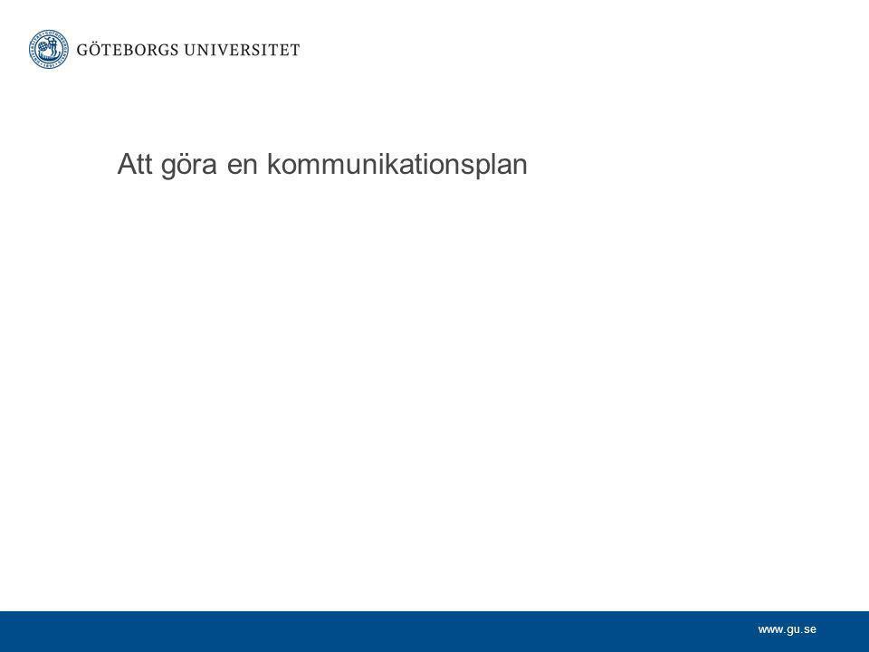 www.gu.se Att göra en kommunikationsplan