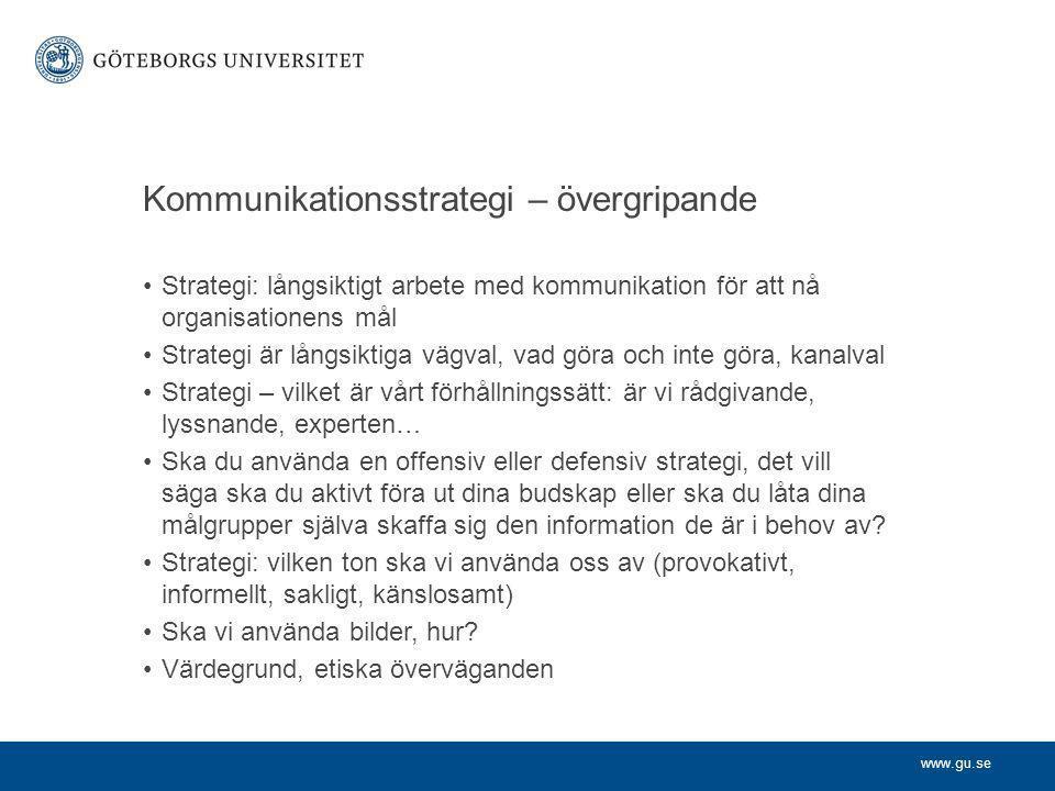 www.gu.se Målgruppsanalys Vilka egenskaper har de olika målgrupperna som man måste ta hänsyn till när man kommunicerar med dem.