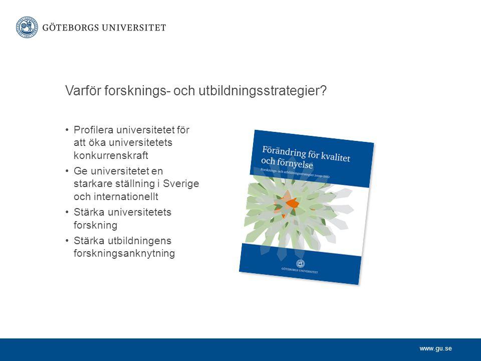 www.gu.se Varför forsknings- och utbildningsstrategier.