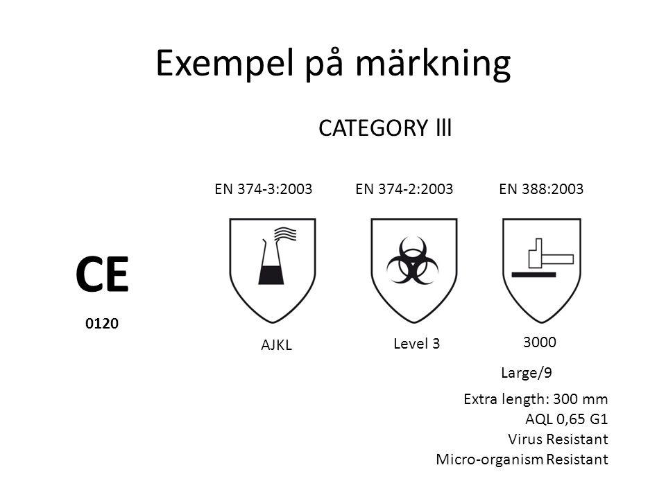 Exempel på märkning CE 0120 EN 374-3:2003EN 374-2:2003EN 388:2003 3000 Level 3 AJKL CATEGORY lll Extra length: 300 mm AQL 0,65 G1 Virus Resistant Micr
