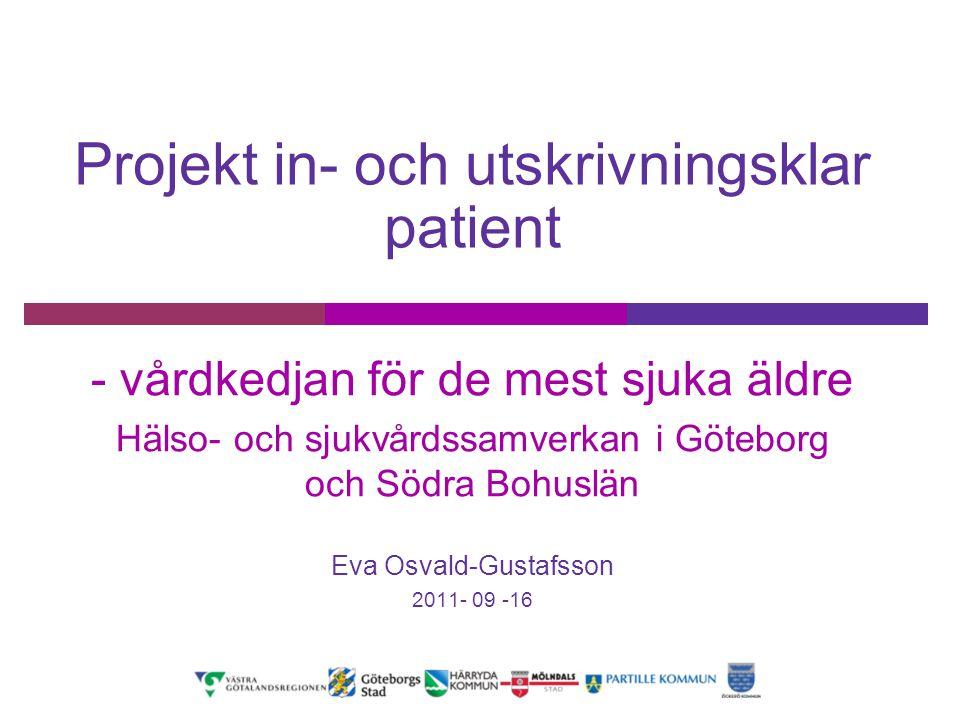 Bakgrund  LGS beslutar 2009 att införa en gemensam modell för in- och utskrivningsklara patienter  Regeringen anslår medel till försöksverksamheter riktade till de mest sjuka äldre  SKL samordnar och fördelar medlen