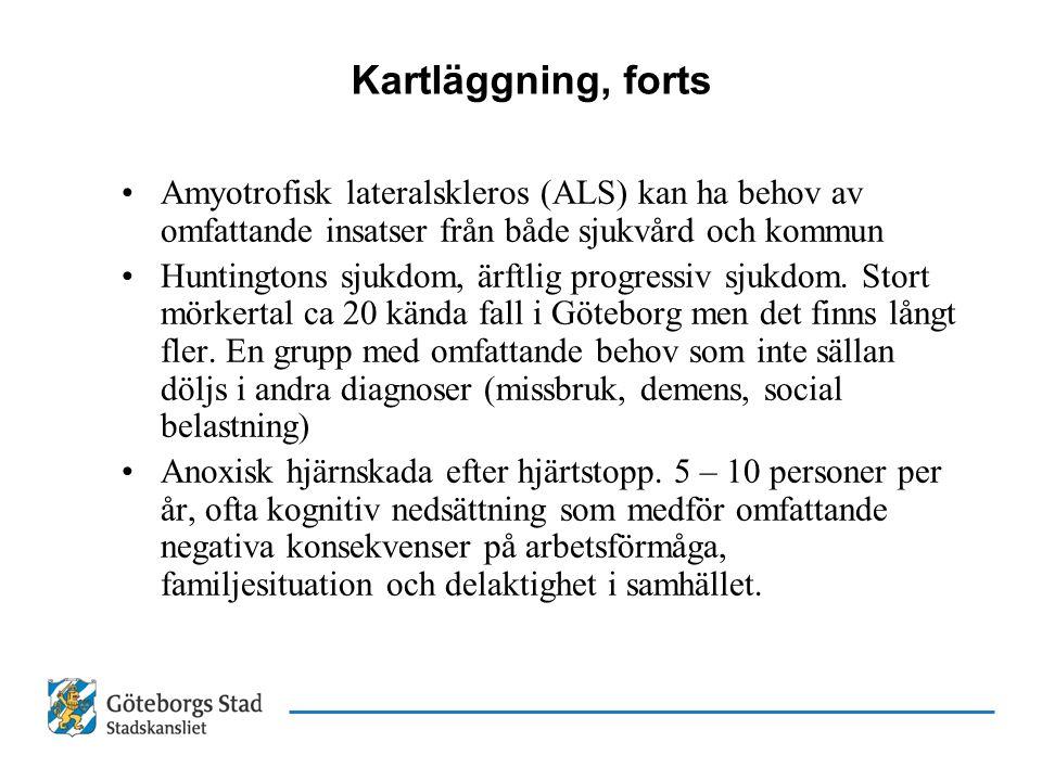 Kartläggning, forts Amyotrofisk lateralskleros (ALS) kan ha behov av omfattande insatser från både sjukvård och kommun Huntingtons sjukdom, ärftlig pr
