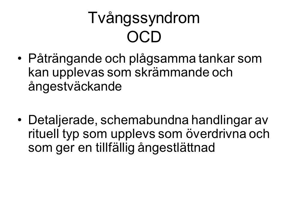 Tvångssyndrom OCD Påträngande och plågsamma tankar som kan upplevas som skrämmande och ångestväckande Detaljerade, schemabundna handlingar av rituell