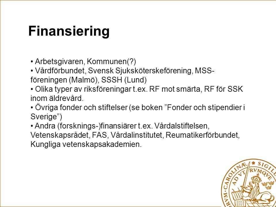 Finansiering Arbetsgivaren, Kommunen(?) Vårdförbundet, Svensk Sjuksköterskeförening, MSS- föreningen (Malmö), SSSH (Lund) Olika typer av riksföreninga
