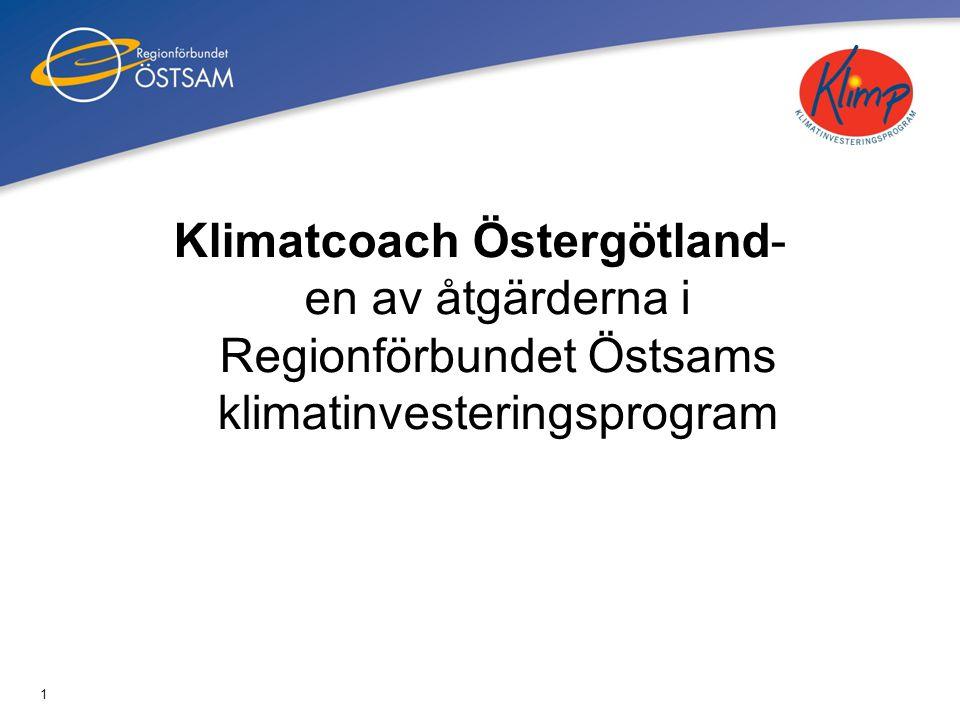 1 Klimatcoach Östergötland- en av åtgärderna i Regionförbundet Östsams klimatinvesteringsprogram