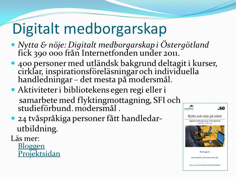 Digitalt medborgarskap Nytta & nöje: Digitalt medborgarskap i Östergötland fick 390 000 från Internetfonden under 2011.