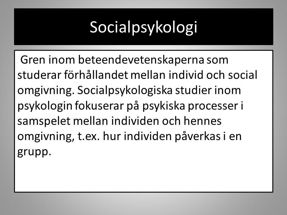 Gren inom beteendevetenskaperna som studerar förhållandet mellan individ och social omgivning. Socialpsykologiska studier inom psykologin fokuserar på