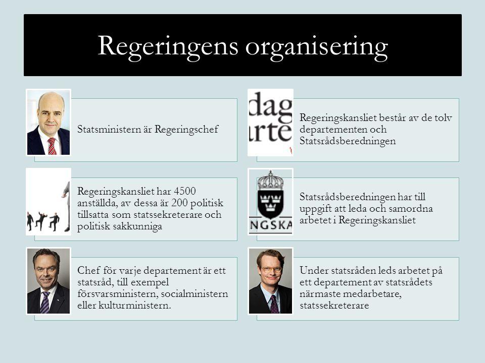 Regeringens organisering Statsministern är Regeringschef Regeringskansliet består av de tolv departementen och Statsrådsberedningen Regeringskansliet