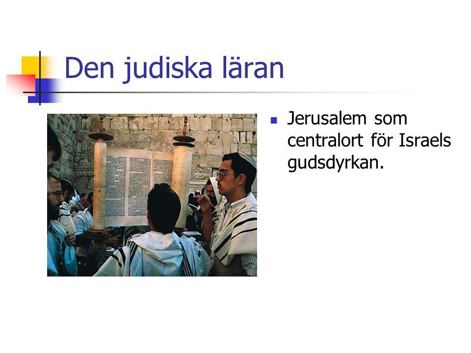 Den judiska läran Jerusalem som centralort för Israels gudsdyrkan.
