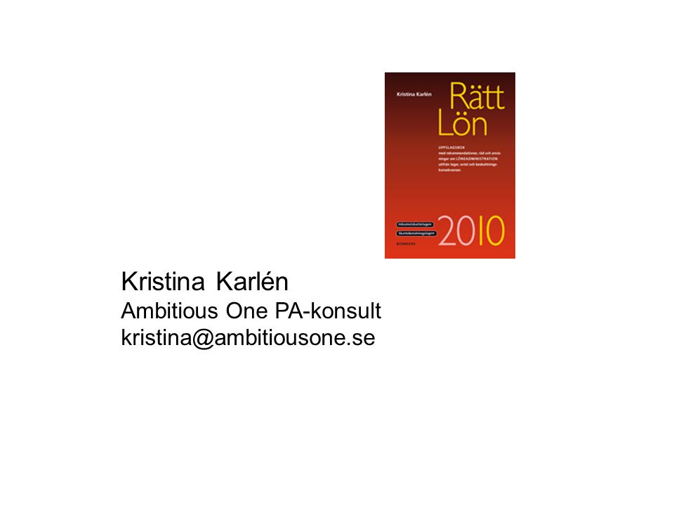 Kristina Karlén Ambitious One PA-konsult kristina@ambitiousone.se