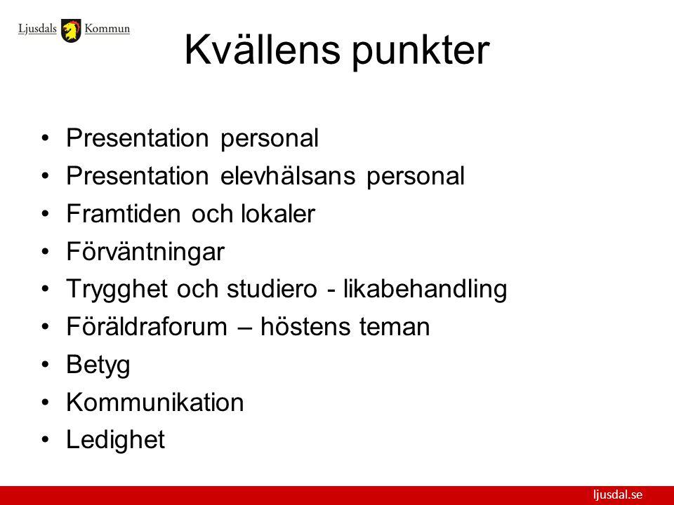ljusdal.se Kvällens punkter Presentation personal Presentation elevhälsans personal Framtiden och lokaler Förväntningar Trygghet och studiero - likabe