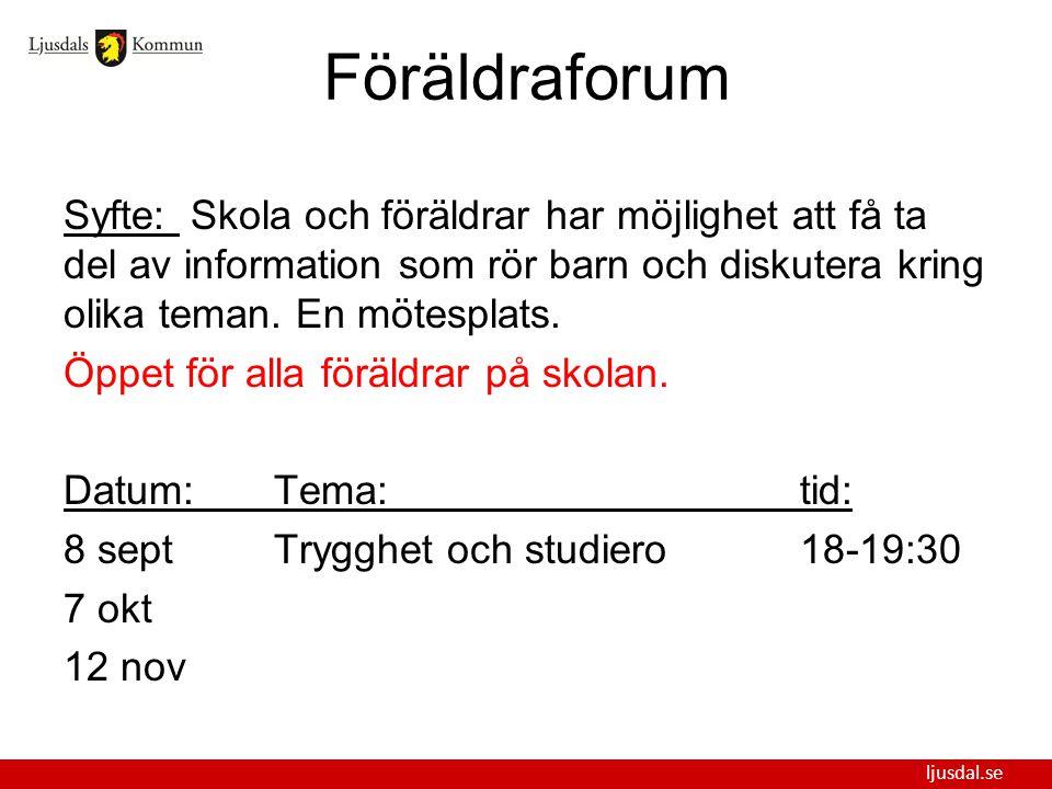 ljusdal.se Föräldraforum Syfte: Skola och föräldrar har möjlighet att få ta del av information som rör barn och diskutera kring olika teman. En mötesp