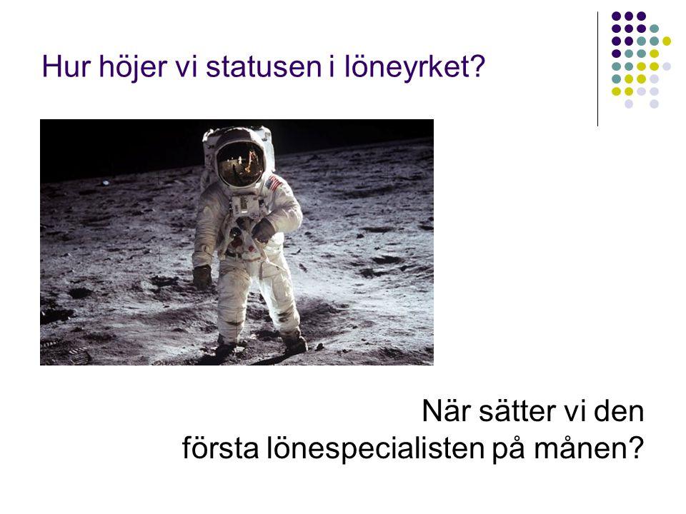Hur höjer vi statusen i löneyrket? När sätter vi den första lönespecialisten på månen?