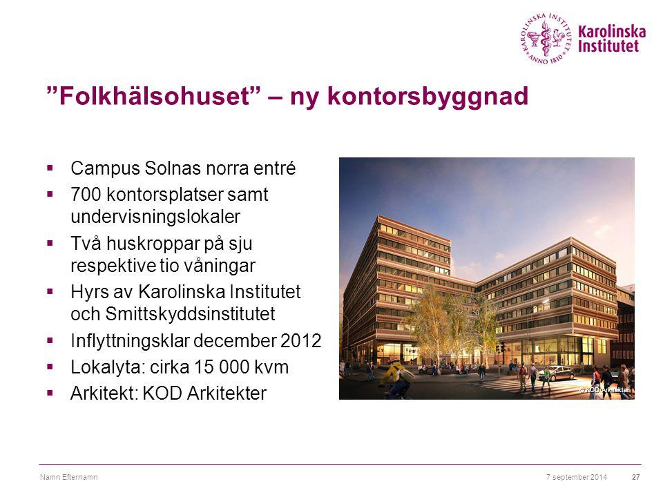 """""""Folkhälsohuset"""" – ny kontorsbyggnad  Campus Solnas norra entré  700 kontorsplatser samt undervisningslokaler  Två huskroppar på sju respektive tio"""