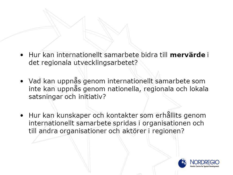 Hur kan internationellt samarbete bidra till mervärde i det regionala utvecklingsarbetet.