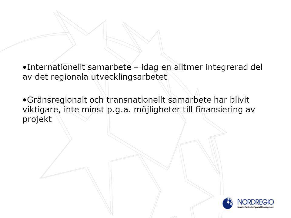 Mervärde av gränsregionalt och transnationellt samarbete i nordiska regioner Analysunderlag om gränsregionalt och transnationellt samarbete inför programperioden 2014-2020 8 gränsregionala och 3 transnationella program berör nordiska regioner Tematisk koncentation: –På vilka områden ger gränsöverskridande samarbete det största mervärdet.