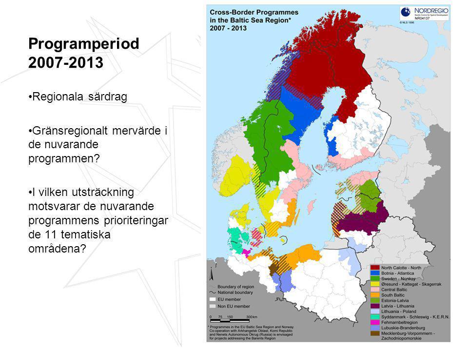Programperiod 2007-2013 Regionala särdrag Gränsregionalt mervärde i de nuvarande programmen.