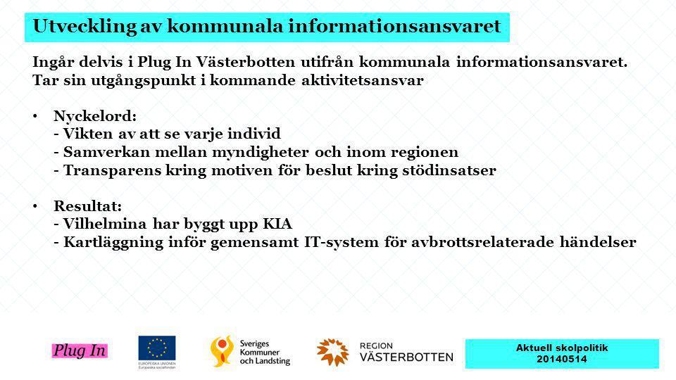 Utveckling av kommunala informationsansvaret Ingår delvis i Plug In Västerbotten utifrån kommunala informationsansvaret. Tar sin utgångspunkt i komman