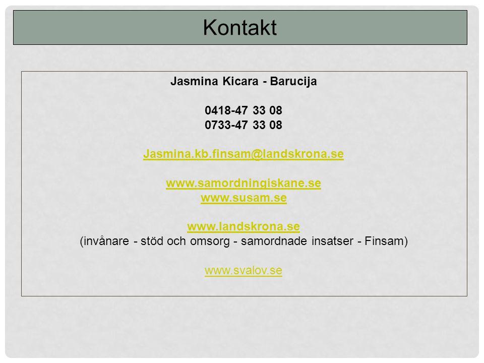 Kontakt Jasmina Kicara - Barucija 0418-47 33 08 0733-47 33 08 Jasmina.kb.finsam@landskrona.se www.samordningiskane.se www.susam.se www.landskrona.se (invånare - stöd och omsorg - samordnade insatser - Finsam) www.svalov.se