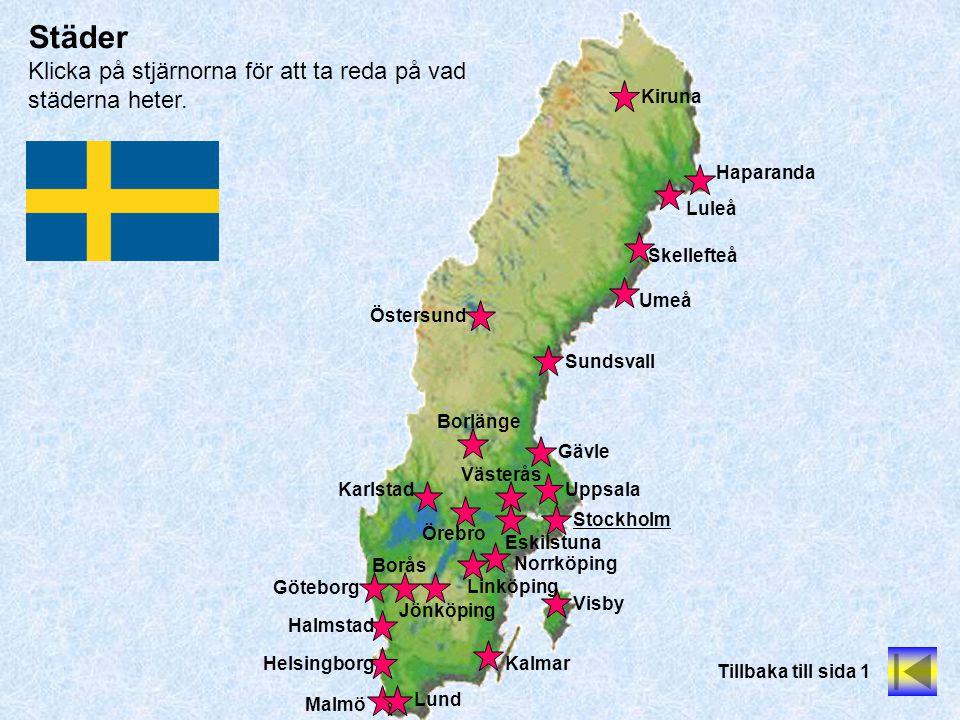 Östersund Sundsvall Umeå Skellefteå Luleå Örebro Gävle Uppsala Stockholm Visby Helsingborg Lund Malmö Norrköping Jönköping Göteborg Städer Klicka på s