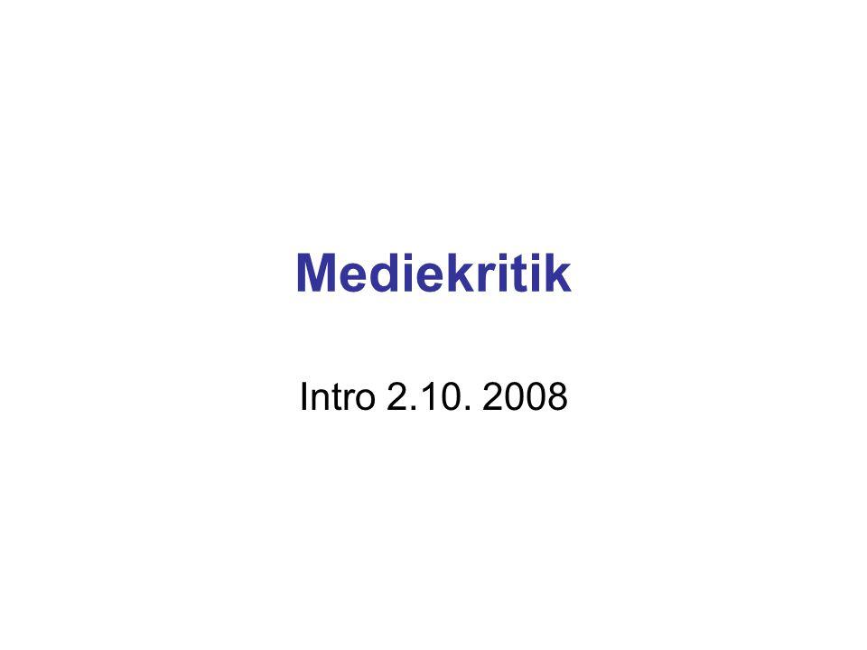 Mediekritik Intro 2.10. 2008