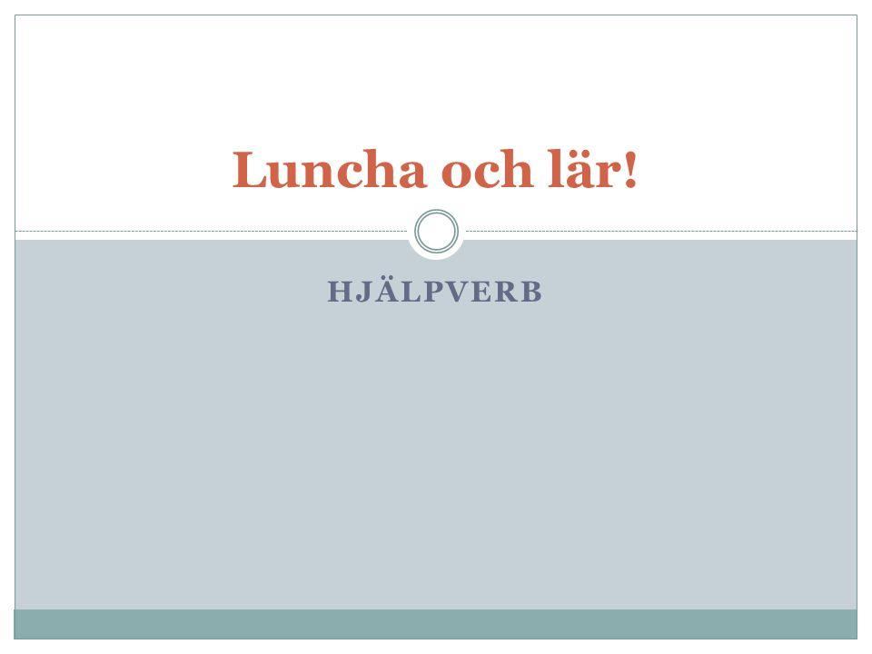 HJÄLPVERB Luncha och lär!