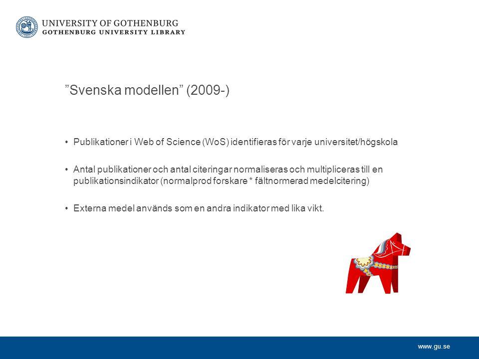 www.gu.se Publikationer i Web of Science (WoS) identifieras för varje universitet/högskola Antal publikationer och antal citeringar normaliseras och multipliceras till en publikationsindikator (normalprod forskare * fältnormerad medelcitering) Externa medel används som en andra indikator med lika vikt.