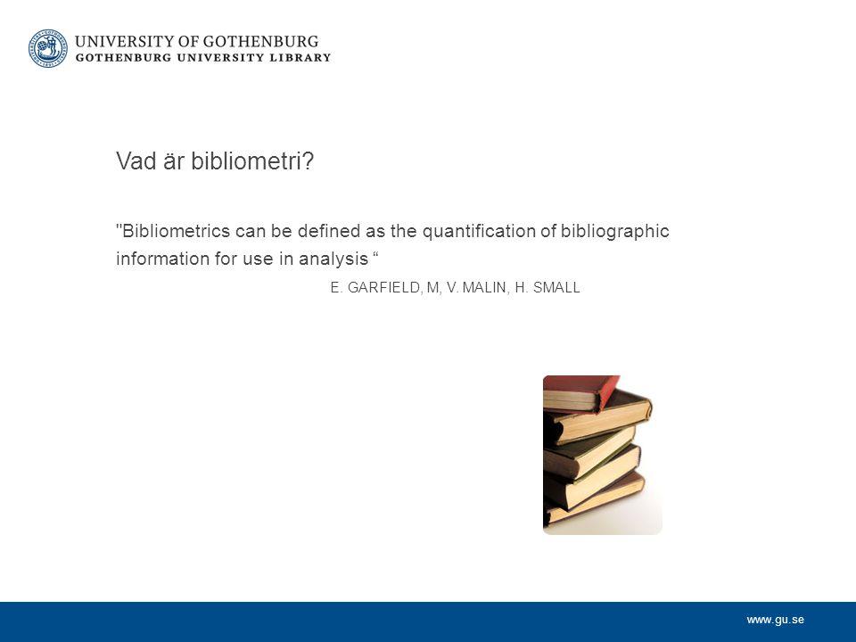 www.gu.se Vad är bibliometri.