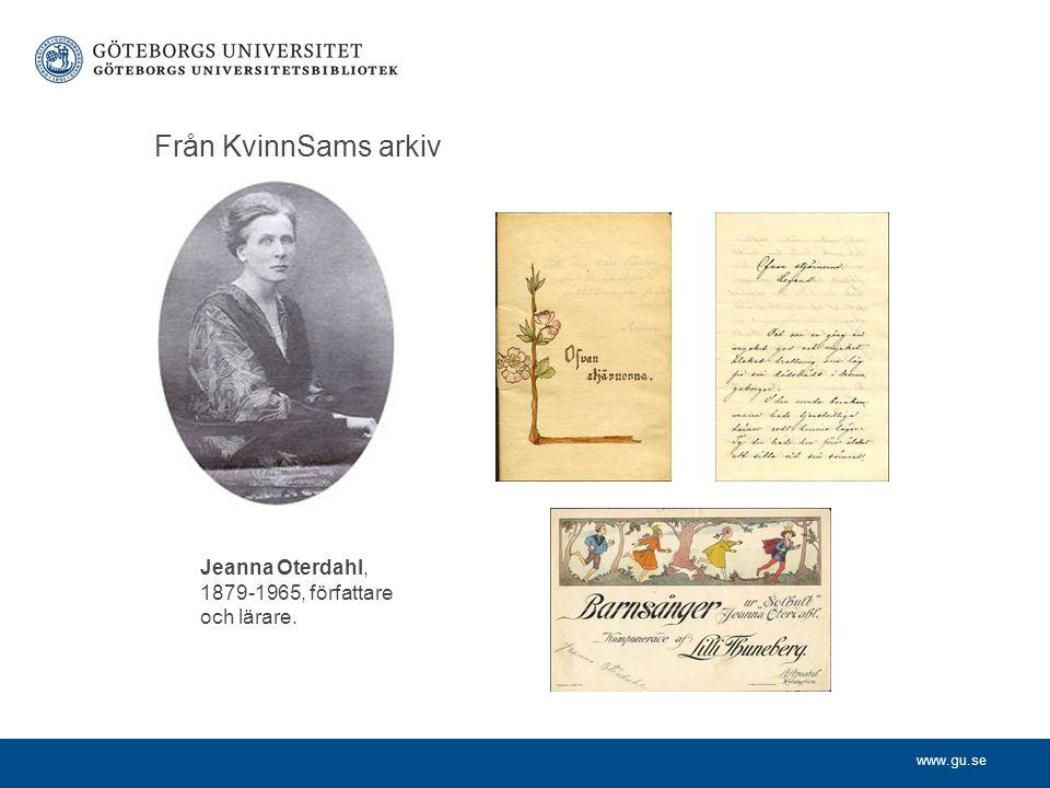 www.gu.se Från KvinnSams arkiv Jeanna Oterdahl, 1879-1965, författare och lärare.