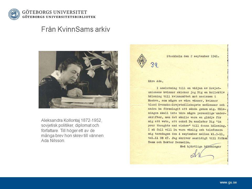 www.gu.se Från KvinnSams arkiv Aleksandra Kollontaj 1872-1952, sovjetisk politiker, diplomat och författare. Till höger ett av de många brev hon skrev
