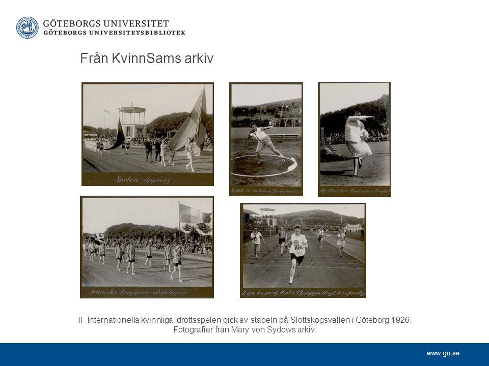www.gu.se Från KvinnSams arkiv II Internationella kvinnliga Idrottsspelen gick av stapeln på Slottskogsvallen i Göteborg 1926. Fotografier från Mary v