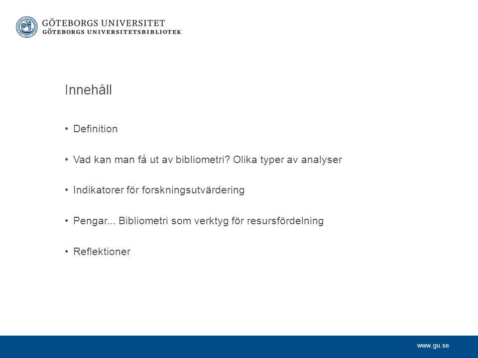 www.gu.se Handels HumITKonstNatSASamUtb Norska Publpoäng, utvecklar eget Brute Force Norska Publ * Cit i WoS Nytt system fr om bå 2012 Regeringen GU Bibliometriska indikatorer för resursfördelning