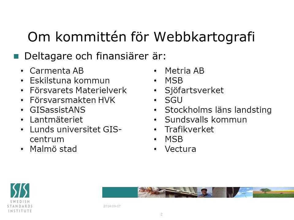 Om kommittén för Webbkartografi n Deltagare och finansiärer är: 2014-09-07 2 Carmenta AB Eskilstuna kommun Försvarets Materielverk Försvarsmakten HVK